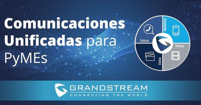 Webinar gratuito de Grandstream Latin America: Comunicaciones Unificadas para Pymes - Agosto 29, 2019